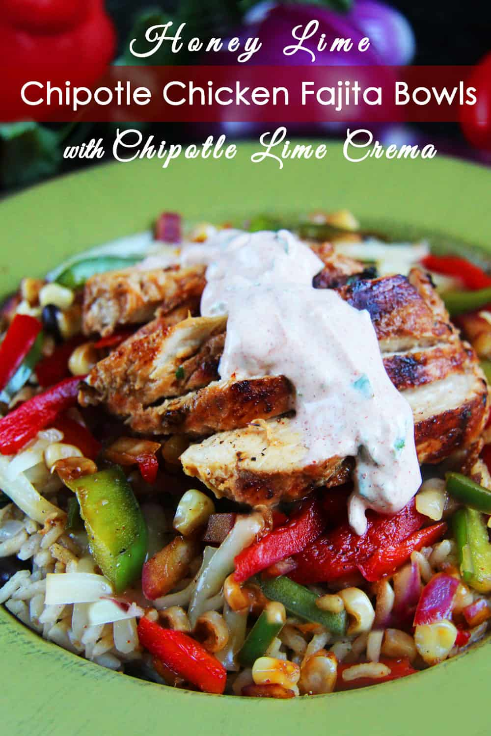 Honey-Lime-Chicken-Fajita-Bowls-with-Chipotle-Lime-Crema-1.jpg