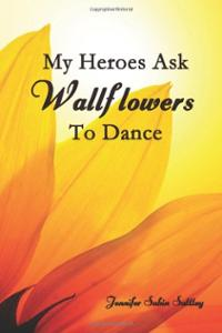 my-heroes-ask-wallflowers-dance-jennifer-sabin-sattley-paperback-cover-art