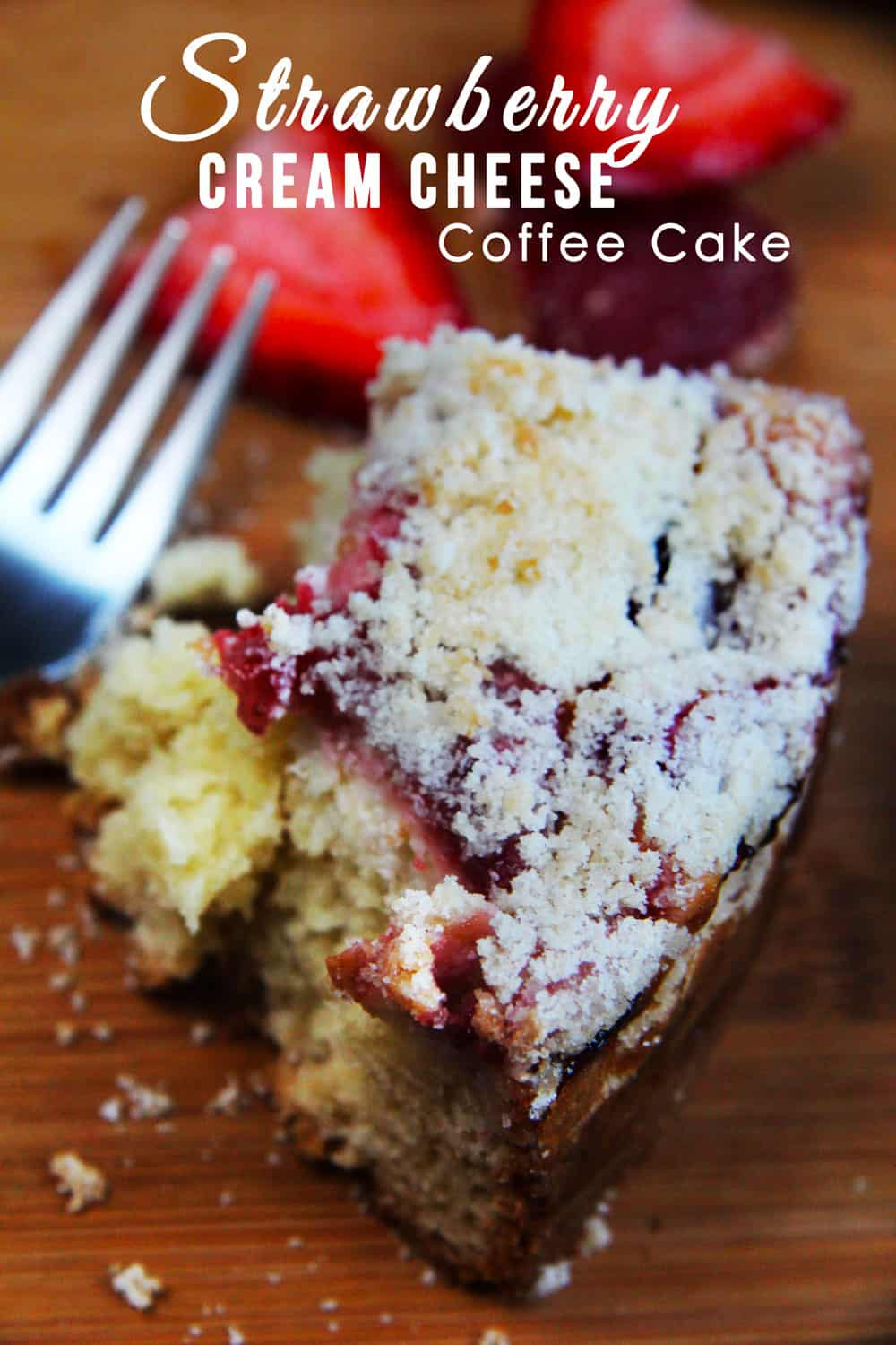 Fresh Stawberry Cream Cheese Coffee Cake | Carlsbad Cravings