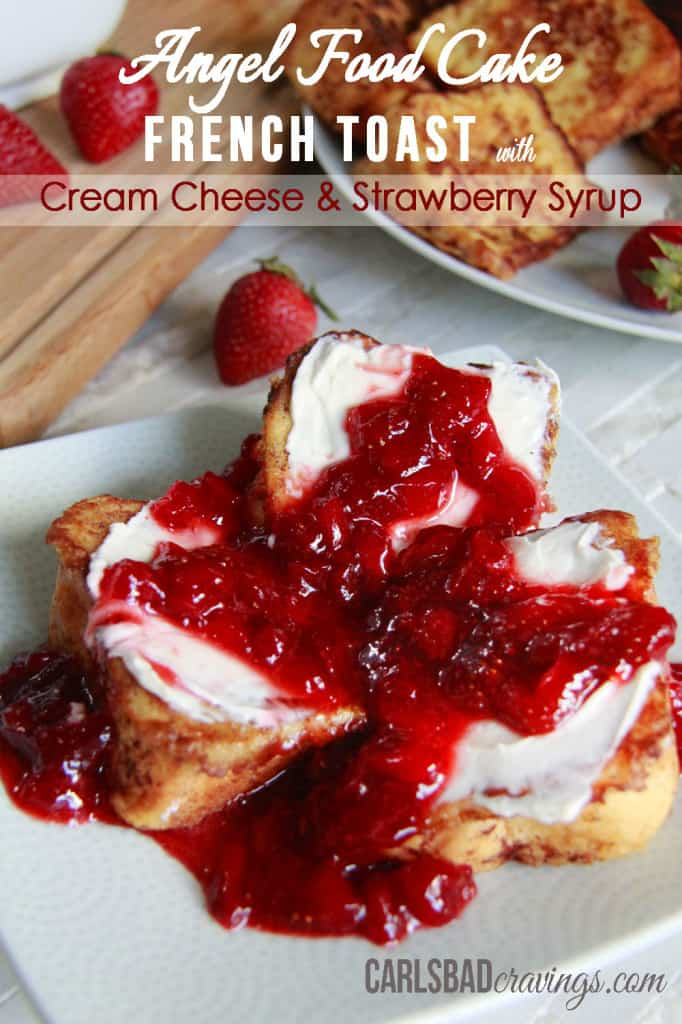 Angel Food Cake French Toast with Cream Cheese and Strawberry Syrup | Carlsbad Cravings