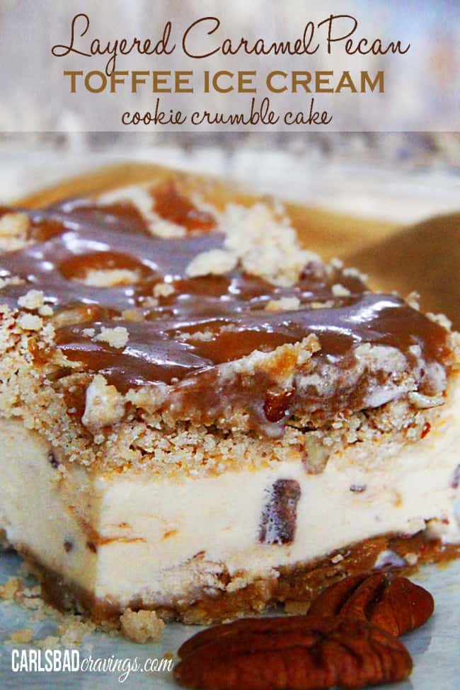 Layered Caramel Pecan Toffee Ice Cream Cookie Crumble Cake | Carlsbad Cravings