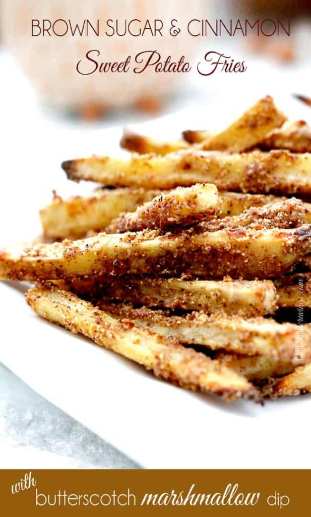 Brown Sugar & Cinnamon Sweet Potato Fries (with Butterscotch Marshmallow Dip)