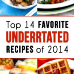 Top 14 Underrated Favorite Recipes of 2014