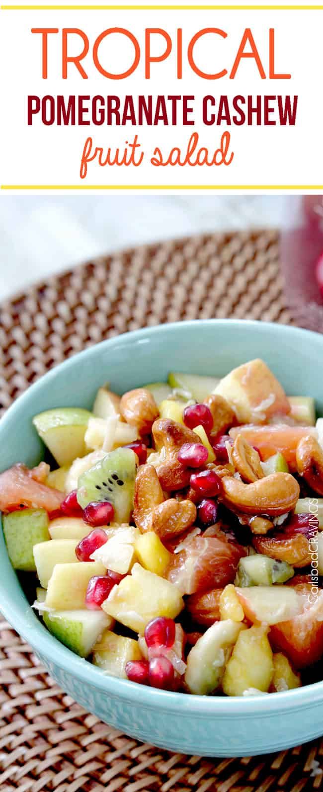 Tropical Pomegranate Cashew Fruit Salad | Carlsbad Cravings