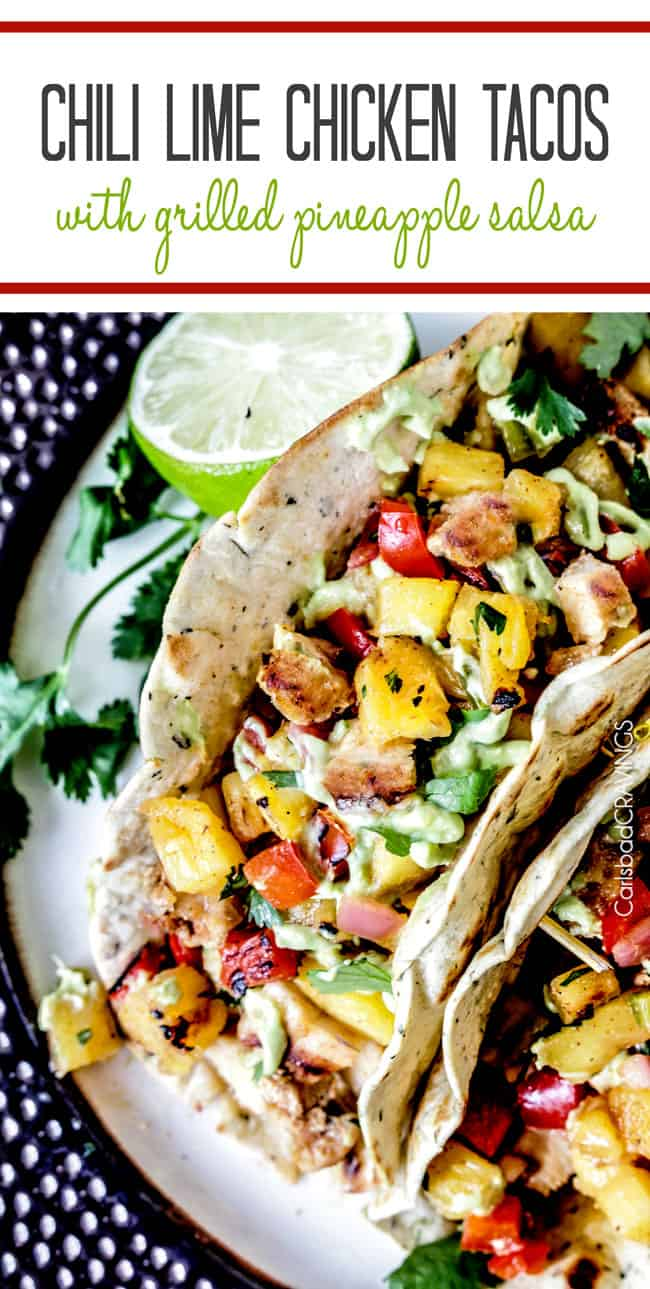 Chili Lime Chicken Tacos with refreshing sweet and smoky Grilled Pineapple Salsa, oozing Jack cheese and silky Avocado Crema are crowd worthy but easy enough for everyday.