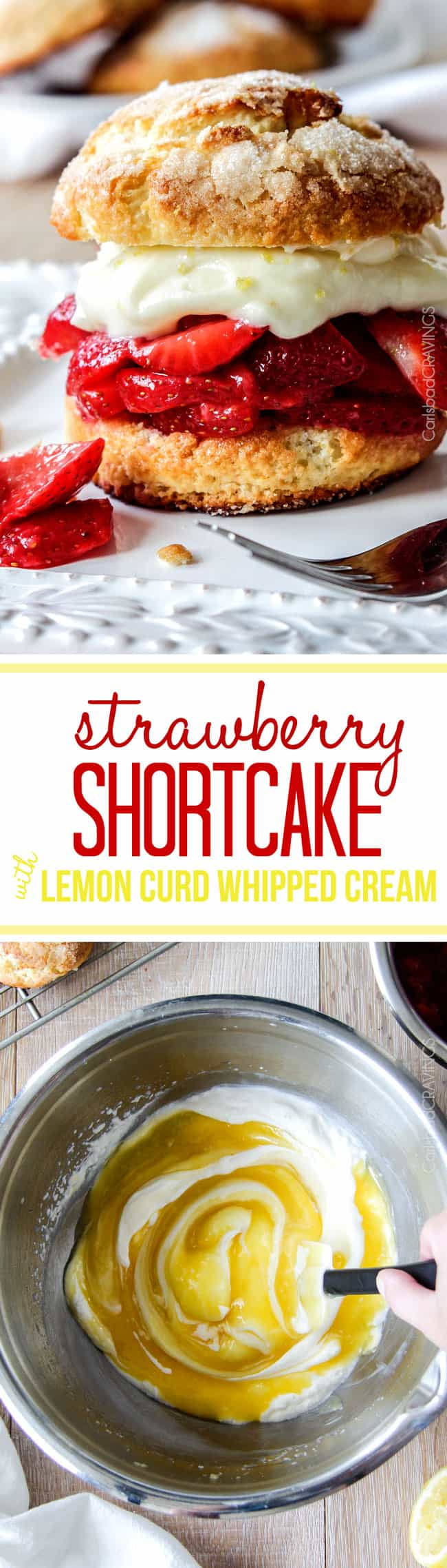 BEST Strawberry Shortcake ever! with light, tender cake-like biscuits, sugar kissed fresh strawberries and silky sweet citrus Lemon Curd Whipped Cream!