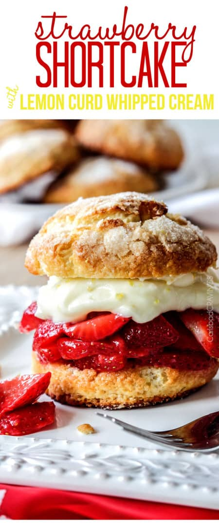 BEST Strawberry Shortcake ever! with light, tender cake-like biscuits, sugar kissed fresh strawberries and silky sweet citrus Lemon Curd Whipped Cream! #strawberry #shortcake #lemoncurd #lemon