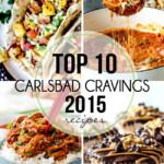 Top 10 Carlsbad Cravings Recipes of 2015 - and bonus interviews!