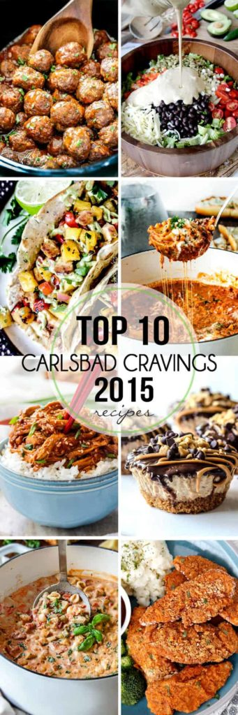 Tried and true Carlsbad Cravings Top recipes from 2015! you don't want to miss these!