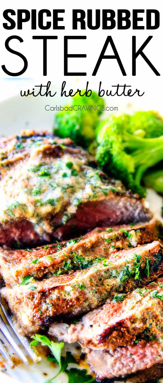 Spice Rubbed Steaks with Herb Butter (grill or pan seared) with a caramelized seasoned crust and the most amazing rich and bright Herb Butter with STEP BY STEP instructions, tips and tricks! This easy Steak Spice Rub alone is out of this world!